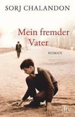 Sorj Chalandon:  Profession du père / Mein fremder Vater